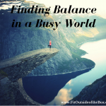 Finding Balance in a Busy World