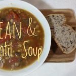 Compassionate Cooking – Get More Energy With This Bean & Lentil Soup Recipe