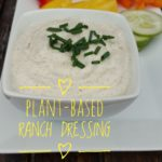 Go Nutty For This Plant-Based Ranch Salad Dressing (oil-free)