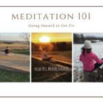 Meditation 101 – Learning to Turn Inward to Become Emotionally Fit