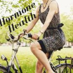 Hormone Health – What You Need to Know About Hormones & Aging