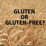 The Gluten Controversy – Is it Bad or Good?