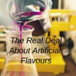 The Real Deal About Artificial Flavours