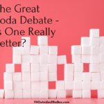 The Great Soda Debate: Regular or Diet – is one really healthier than the other?