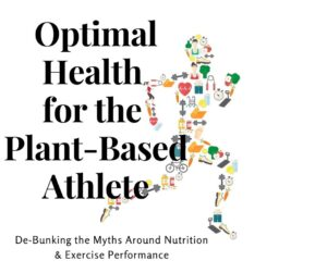 Optimal Health for the Plant-Based Athlete
